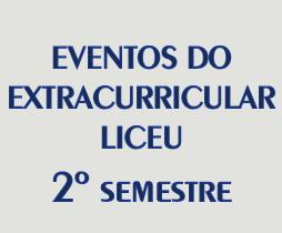 Eventos do Extracurricular Liceu – Segundo Semestre