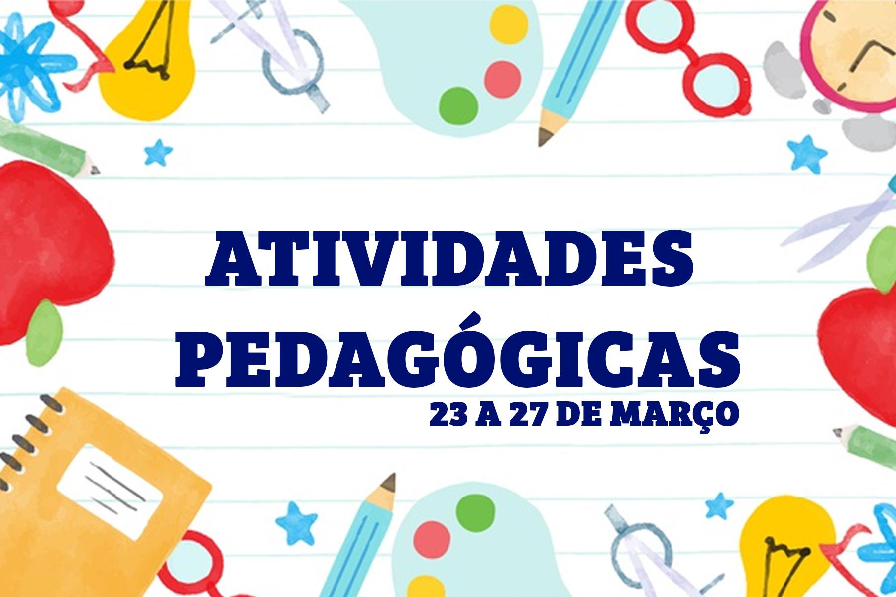 ATIVIDADES PEDAGÓGICAS | 23 A 27 DE MARÇO