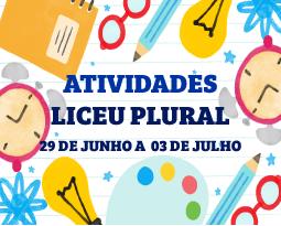 ATIVIDADES | LICEU PLURAL – 29 DE JUNHO A 03 DE JULHO