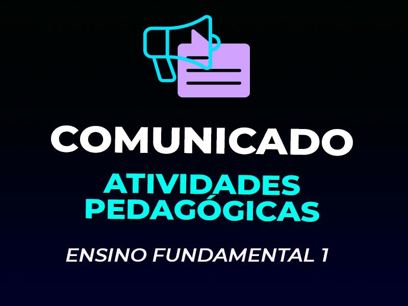 COMUNICADO | EF1 – ATIVIDADES PEDAGÓGICAS
