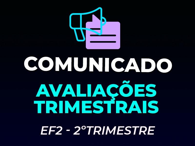 EF2 | CRONOGRAMA DAS AVALIAÇÕES TRIMESTRAIS-2º. TRI/2020