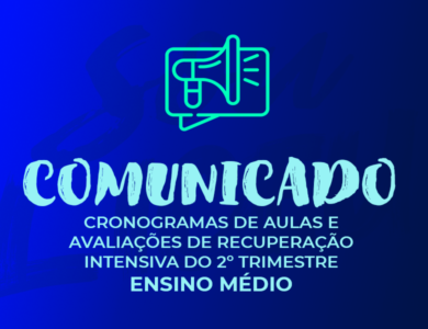 CRONOGRAMAS DE AULAS E AVALIAÇÕES DE RECUPERAÇÃO INTENSIVA DO 2º TRIMESTRE | EM