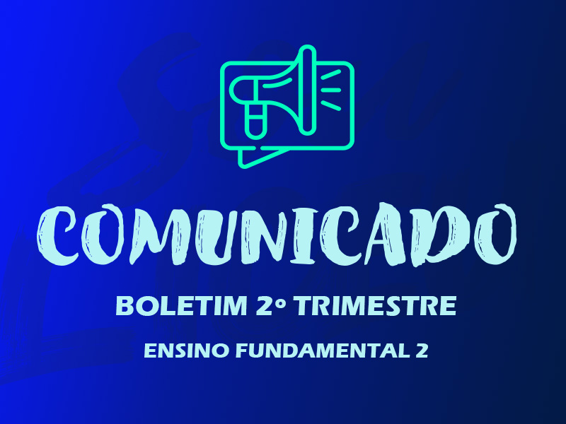Boletim 2º Tri | Ensino Fundamental 2
