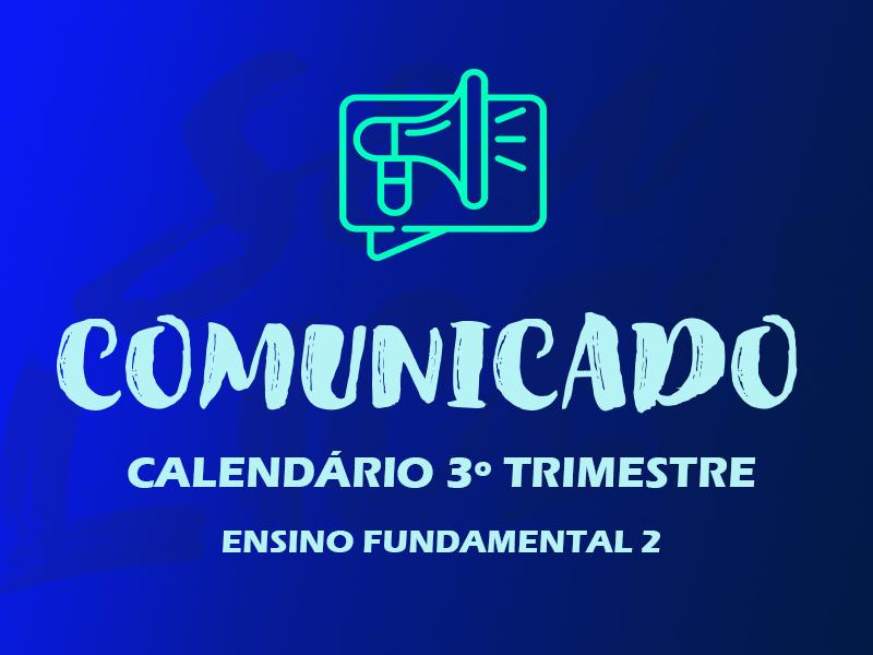 CALENDÁRIO 3º TRI | ENSINO FUNDAMENTAL 2