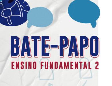 Bate-Papo com Ensino Fundamental 2